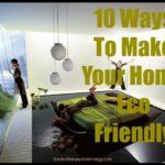 10 maneras de hacer su casa ecológica