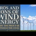 Los Pros y Contras de la Energía Eólica (Por qué los Pros superan con creces a los Contras)
