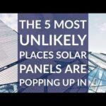 Paneles solares están apareciendo en los lugares más improbables