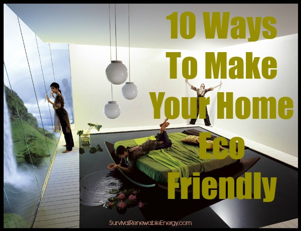 10 Ways To Make Your Home Eco Friendly